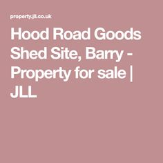 Hood Road Goods Shed Site, Barry  - Property for sale | JLL