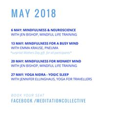 Our May list of events at The Meditation Collective.  Book your seat.   Rest your body and mind.