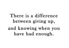 quotes about giving up 14  lovely quotes about giving up There is a difference between