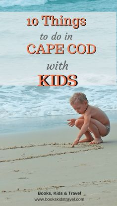 10 Things to do in Cape Cod with Kids
