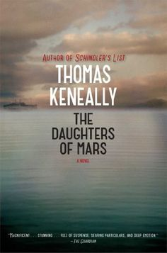 The Daughters of Mars: A Novel by Thomas Keneally, http://www.amazon.com/dp/B00ALYY6UA/ref=cm_sw_r_pi_dp_aJCTsb0864CD7