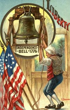 *INDEPENDANCE DAY ~ *Independence Bell 1776...Cyrus Durand Chapman (1856-1918)
