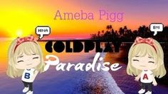 Ameba Pigg  Music Video - Paradise by Coldplay Music Video Posted on http://musicvideopalace.com/ameba-pigg-music-video-paradise-by-coldplay/