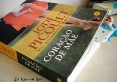Esse livro é uma lindeza: CORAÇÃO DE MÃE (Jodi Picoult)
