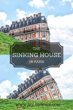 WHERE IS THE SINKING HOUSE IN PARIS? | solosophie