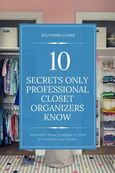 10 Secrets Only Professional Closet Organizers Know: Three pros share their keys to success