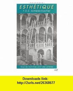 Esthetique (French Edition) (9782204073738) Friedrich Schleiermacher , ISBN-10: 2204073733  , ISBN-13: 978-2204073738 ,  , tutorials , pdf , ebook , torrent , downloads , rapidshare , filesonic , hotfile , megaupload , fileserve