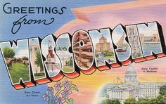 """Greetings from Wisconsin, """"the Badger State"""""""