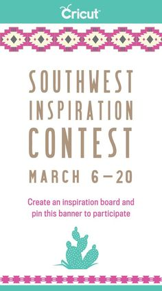 Create a #Southwest #inspiration board with #Cricut and #win more than $300 of prizes! Add this pin and your favorite Southwest images to a board and email it to cricutinfo@provocraft.com by 3.20.2013 to enter!