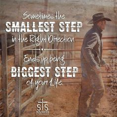 Find your smallest step. Rodeo Quotes, Western Quotes, Cowboy Quotes, Cowgirl Quote, Equestrian Quotes, Country Girl Quotes, Quotable Quotes, Wisdom Quotes, True Quotes
