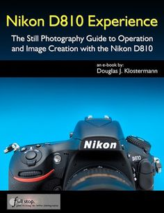 Nikon D810 Tutorial. I spent some dedicated time with the D810 as I researched and wrote my user's guide to the camera called Nikon D810 Experience...