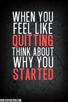 Whenever you think about quitting, remember why you started! #quotes #sayings #inspiration #encouragement #inspirationalquotes #EmployeeEncouragement #EmployeeAppreciation https://twitter.com/lnspireFitness/status/330909793512476672