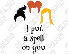 Halloween I Put A Spell On You Hocus Pocus Custom DIY Iron On Vinyl Cutting File in SVG, EPS, DXF, JPEG, and PNG Format
