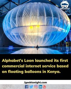 Alphabet's Loon has announced the launch of its first commercial Internet service based on floating balloons in Kenya in collaboration with Telkom. After two years of preparations in Kenya the commercial service has finally come into function. The operation will initially cover a region spanning nearly 50000 square kilometers across western and central areas of the country with approximately 35 balloons. . . . follow us @geek_tonight for more such updates . . . #geektonight #alphabet… Floating Balloons, Kenya, Collaboration, Alphabet, Commercial, Product Launch, Internet, Geek, Country