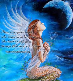This is a Special Angel who wraps us in her wings. She loves us and guides us through life's unexpected things. ^i^ ^i^