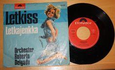 """ORCHESTER ROBERTO DELGADO - Letkiss + Letkajjenka - 7"""" Vinyl - Polydor"""