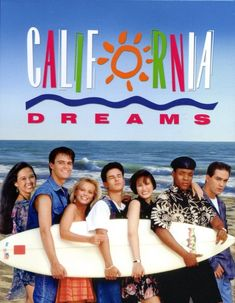California Dreams TV show.---loved this show growing up in the 90's, it totally smacks of summer!