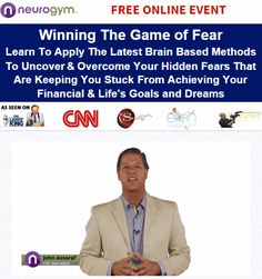 Winning The Game Of Fear - http://johnassarafreviews.com/john-assaraf-webinar/winning-the-game-of-fear/