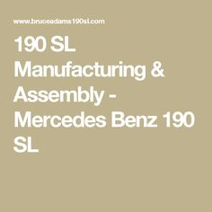 190 SL Manufacturing & Assembly - Mercedes Benz 190 SL