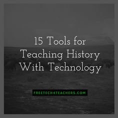 Free Technology for Teachers: 15 Tools for Teaching History With Technology - A Handout