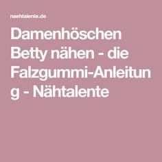 Damenhöschen Betty nähen - die Falzgummi-Anleitung - Nähtalente