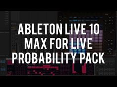 Probability Pack - Ableton Live 10 - Max For Live Generative Music, Ableton Live, Youtube, Youtubers, Youtube Movies