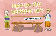 """How Do You Measure Up?"" is an online read aloud.  It is most appropriate for K-2 students, but could be used as a discussion starter on the first day of instruction for 3rd grade."