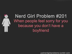 It's because my boyfriend is uber-hot, invisible to everyone but me, and slightly fictional.