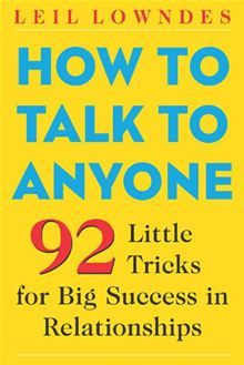How to Talk to Anyone : 92 Little Tricks for Big Success in Relationships: 92 Little Tricks for Big Success in Relationships by Leil Lowndes. #Kobo #eBook