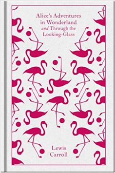 Alice's Adventures in Wonderland and Through the Looking Glass (Penguin Clothbound Classics): Amazon.co.uk: Lewis Carroll, John Tenniel: 9780141192468: Books