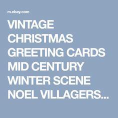 VINTAGE CHRISTMAS GREETING CARDS MID CENTURY WINTER SCENE NOEL VILLAGERS   | eBay
