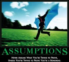 Assumption-sumption, What's Your Dysfunction?