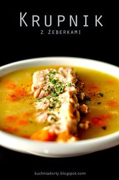zupa, krupnik, zupa krupnik, przepis na krupnik, krupnik zupa, krupnik kalorie Polish Recipes, Polish Food, Healthier You, Soups And Stews, Cheeseburger Chowder, Thai Red Curry, Appetizers, Low Carb, Cooking Recipes