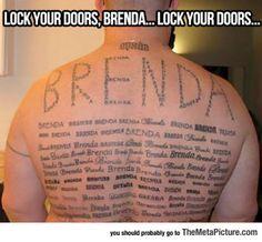 Lock your doors, Brenda... Lock your doors...