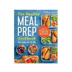 Add to Cart: The Meal Prep Cookbook That Will Change Your Life