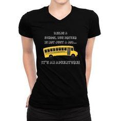 Being A School Bus Driver Is Not Just A Job Women V-Neck T-Shirt