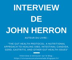 "Interview de John Herron, auteur du livre ""The Gut Health Protocol : A natural…"