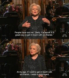 Oh Betty you're too funny!