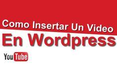 Como Insertar Videos a Mi Blog de WordPress