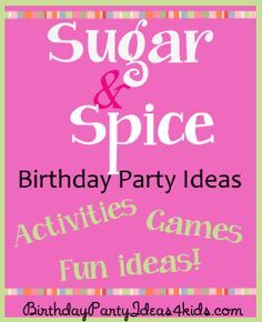 Sugar and Spice Birthday party theme for girls birthday parties.   Fun and unique party games, activities, fun ideas for decorations, invitations and party food.  Sugar and Spice and everything nice!   Ages 1, 2, 3, 4, 5, 6, 7, 8, 9, 10, 11, 12, 13, 14, 15, 16 year olds.   http://birthdaypartyideas4kids.com/sugar-and-spice.htm