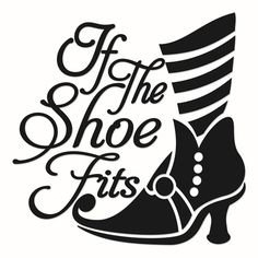 If the shoe fits Svg Cuttable Designs Hallloween Halloween Vinyl, Halloween Quotes, Halloween Signs, Fall Halloween, Halloween Crafts, Silhouette Cameo Projects, Silhouette Design, Silhouette Curio, Vinyl Crafts