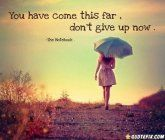You've come this far, don't give up now!