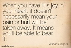 adrian rogers quotes | Adrian Rogers : When you have His joy in your heart, it doesn't ...
