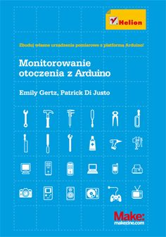 """""""Monitorowanie otoczenia z Arduino""""  #helion #elektronika #ksiazka #arduino"""