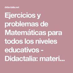 Ejercicios y problemas de Matemáticas para todos los niveles educativos - Didactalia: material educativo