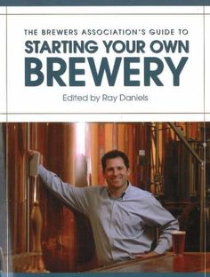 Starting Your Own Brewery is a must have guide from the Brewers Association on what is needed to get your own brewer up and running. It may seem expensive but it's well worth the hassle it'll save you along the way. $50.40