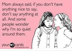 funny card quote pictures if you dont have anything nice to say