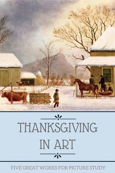 Thanksgiving in Art: Five Great Works for Picture Study - Story Farmer