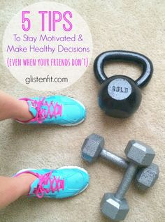 Stay Motivated and Make Healthy Decisions