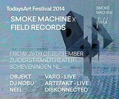 TodaysArt teams up with Smoke Machine and Field Records to present an exquisite and exclusive line-up of like minded electronic artists in the realm of techno, ambient, experimental, and related sounds. The program includes various Dutch premieres and features Objekt, DJ NOBU, Neel, Varg, Artefakt and diskonnected. http://todaysart.nl